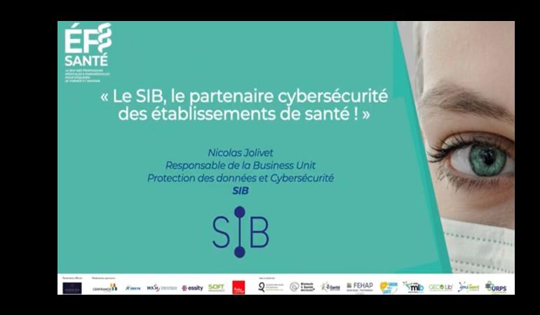 """EFI Santé : """"le SIB, le partenaire cybersécurité des établissements de santé!"""""""